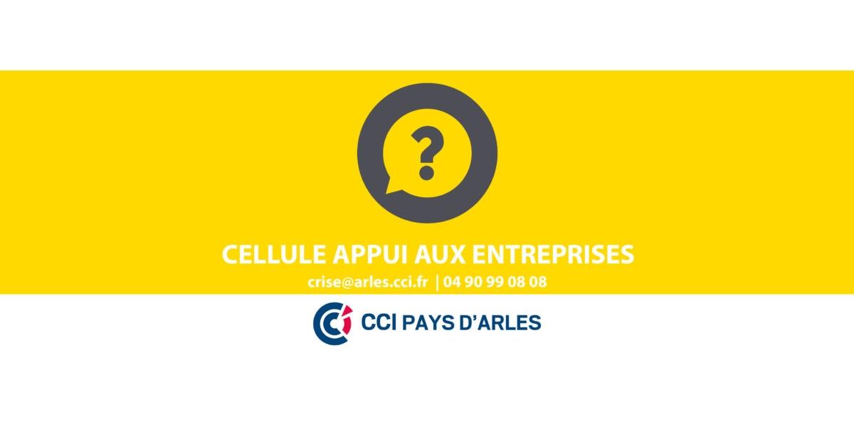 """Gilets jaunes : la CCI du Pays d'Arles ouvre une cellule """"appui aux entreprises"""""""